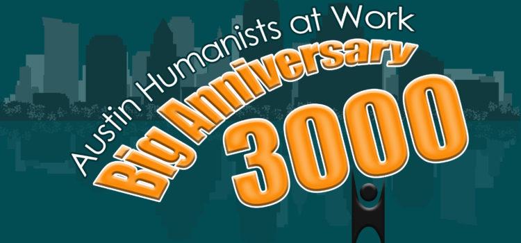 Austin Humanists at Work Big Anniversary 3000