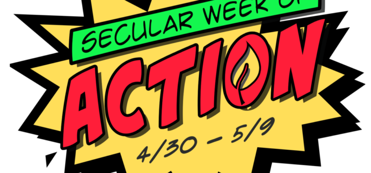 Austin Humanists at Work and Secular Week of Action 2021: How to get involved! April 30-May 9